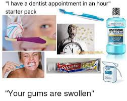Meme Dentist - i have a dentist appointment in an hour starter pack listerine