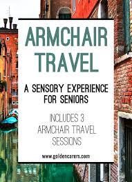 Armchair Tourist Design Ideas Armchair Travel A Sensory Experience For Seniors