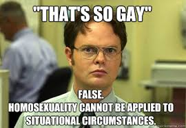 So Gay Meme - that s so gay false homosexuality cannot be applied to