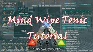 how to make ark survival evolved mind wipe tonic recipe aka