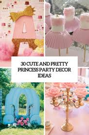 party decor 30 and pretty princess party décor ideas shelterness