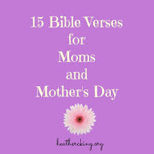 bible verses for mothers and mother u0027s day u2013 heather c king u2013 room
