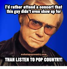 Country Meme - 25 best memes about pop country pop country memes