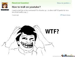Troll Memes List - how to troll on youtube by recyclebin meme center
