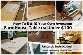 build your own farmhouse table how to build your own awesome farmhouse table for under 100