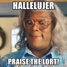 Tyler Perry Memes - hallelujer praise the lort tyler perry s madea meme generator