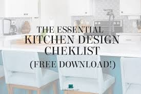 how to design a kitchen remodel with free software the essential kitchen design checklist lesley myrick
