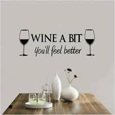 wine a bit you ll feel better wine wall decals ebay
