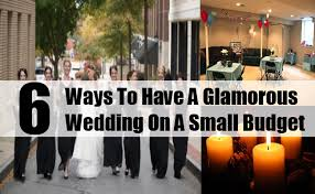 weddings on a budget how to a glamorous wedding on a small budget bash corner