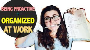 tips on being proactive organized at work bee happy ep 4
