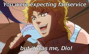 Dio Meme - it was me dio know your meme