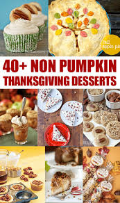 40 non pumpkin thanksgiving desserts bites from other blogs