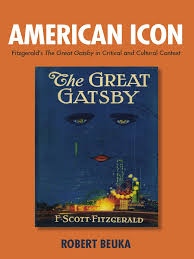 robert beuka american icon fitzgerald u0027s the great gatsby in