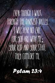 Your Rod And Your Staff Comfort Me Psalm 23 4 Even Though I Walk Through The Darkest Valley I Will