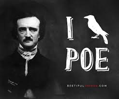 Edgar Allan Poe Meme - edgar allan poe beetiful things