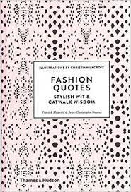 pattern fashion quotes fashion quotes stylish wit and catwalk wisdom patrick mauriès