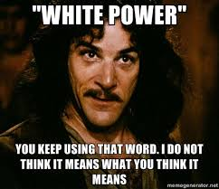 White Power Meme - when my daughter son are playing superheroes and her
