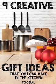 gift ideas kitchen 9 creative gift ideas from the kitchen foodal