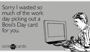Happy Boss S Day Meme - funny happy bosses day ecard happy best of the funny meme