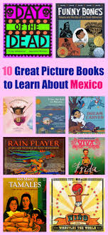 10 Great Books About For 10 Great Picture Books To Learn About Mexico Pragmaticmom