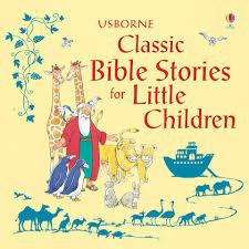 classic bible stories for little children u201d at usborne children u0027s books