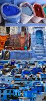 The Blue City Morocco by 157 Best Blue City Images On Pinterest Morocco Places And Blues