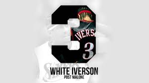 post malone white iverson official audio youtube