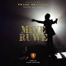 download mp3 you look so beautiful in white frank edwards miye ruwe i praise you download mp3 jamnaija