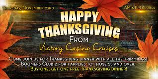thanksgiving dinner for 2 thanksgiving boomers 2 4 1 meal victory casino cruises