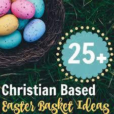 christian easter baskets 25 christian themed easter basket ideas the purposeful