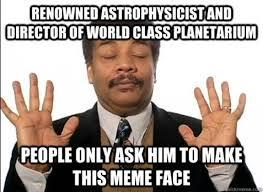Neil Tyson Degrasse Meme - neil degrasse tyson birthday meme blowout http cusriot com