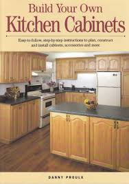 how to build kitchen cabinets free plans pdf build your own kitchen cabinets by danny proulx free pdf