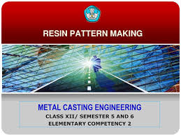 pattern making in metal casting metal casting engineering ppt download