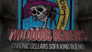 chronic cellars sofa king bueno wine review chronic cellars 2014 sofa king bueno youtube