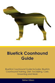 bluetick coonhound exercise bluetick coonhound guide bluetick coonhound guide includes