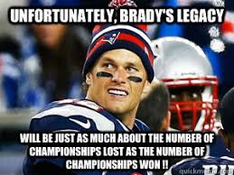 Funny Tom Brady Memes - unfortunately brady s legacy will be just as much about the