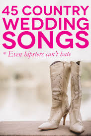 45 of the best country wedding songs for your first dance a