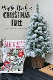 how to flock a christmas tree and other greenery clean and
