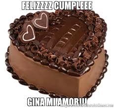 Memes De Chocolate - felizzzz cumpleee gina mi amor meme de torta de chocolate