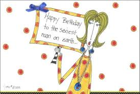 sexiest man on earth dolly mama funny humorous birthday card by