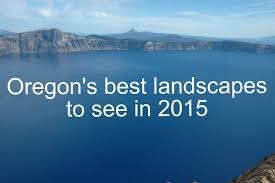 Oregon landscapes images Top 10 oregon landscapes to see in 2015 with a bit of walking jpg