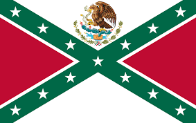 Mexixan Flag I Combined The Mexican And Confederate Flags To Create A True