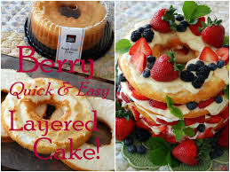 berry quick u0026 easy layered cake u2013 home is where the boat is