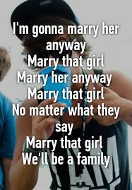 Marry Her Meme - i m gonna marry her anyway marry that girl marry her anyway marry