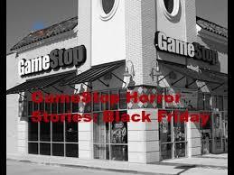 black friday stories gamestop horror stories black friday youtube