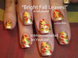 Nail Art Thanksgiving Nail Art By Robin Moses Easy Fall Leaves Http Www Youtube Com