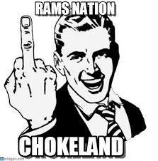 Rams Memes - fuck chokeland rams nation on memegen