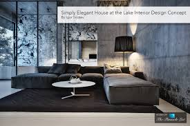 Home Design Degree by Simply Elegant House At The Lake Interior Design Concept By Igor