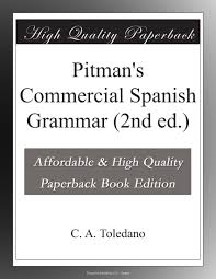 Book Report Commercial Pitman S Commercial Spanish Grammar 2nd Ed C A Toledano