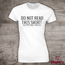 funny t shirt novelty gift do not read this